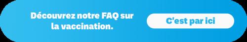 bouton Call To Action pour découvrir la FAQ sur la vaccination COVID-19
